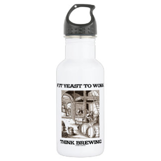 Put Yeast To Work Think Brewing (Brewer Woodcut) Water Bottle