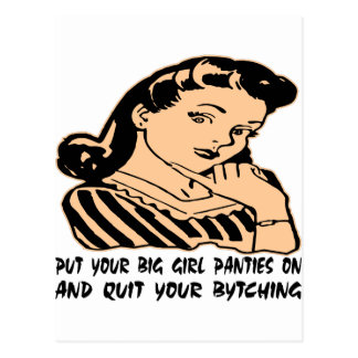 Put Your Big Girl Panties On And Quit Your Bytchin Postcard