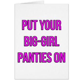 Put Your Big-Girl Panties On Card