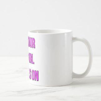 Put Your Big-Girl Panties On Coffee Mug