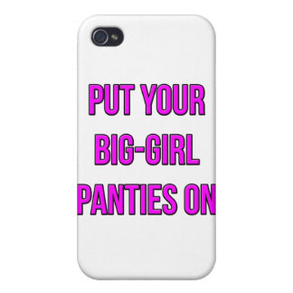 Put Your Big-Girl Panties On iPhone 4 Cover