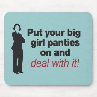 Put Your Big Girl Panties On Mouse Pads