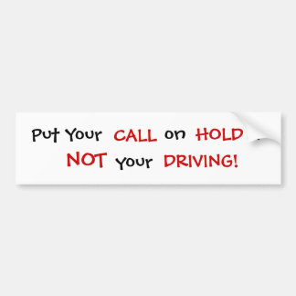 Put Your Call on Hold - Customized - Customized Car Bumper Sticker