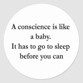 Put Your Conscience To Sleep Design Classic Round Sticker