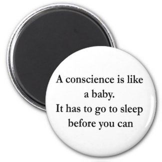 Put Your Conscience To Sleep Design 2 Inch Round Magnet