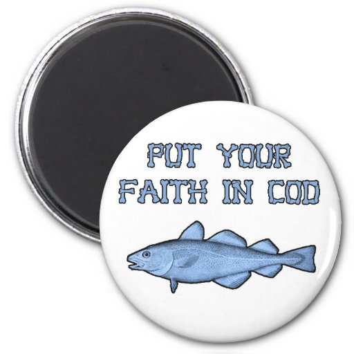 Put Your Faith In Cod Refrigerator Magnet