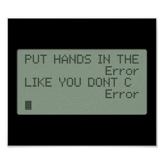 Put your Hands in the Error Poster