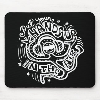 Put Your Hands Up 2 Mouse Pad