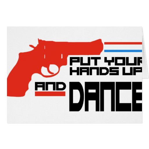 Put your hands up and Dance Greeting Card