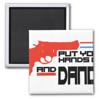 Put your hands up and Dance 2 Inch Square Magnet