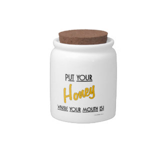Put your Honey where your mouth is - Candy Jar