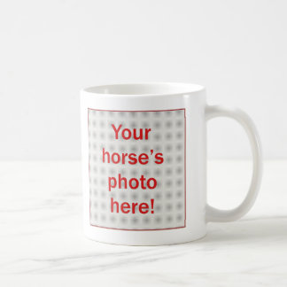 Put Your Horse on Your Mug