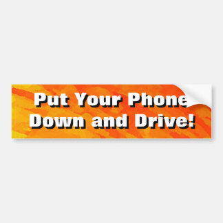 Put Your Phone Down and Drive! Bumper Sticker