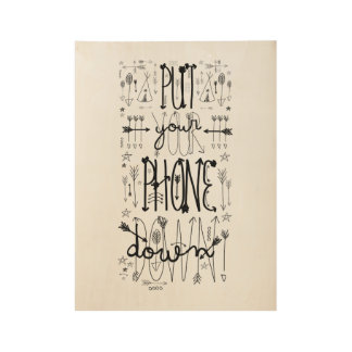 Put Your Phone Down Wood Poster