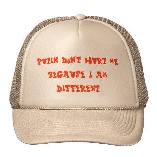 Putin don't hurt me because i am different trucker hat