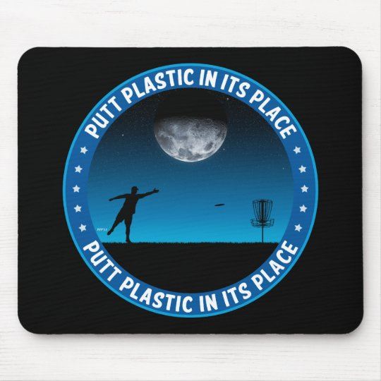 Putt Plastic In Its Place #8 Mouse Pad