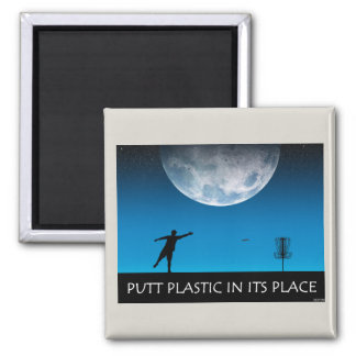 Putt Plastic In Its Place Magnet
