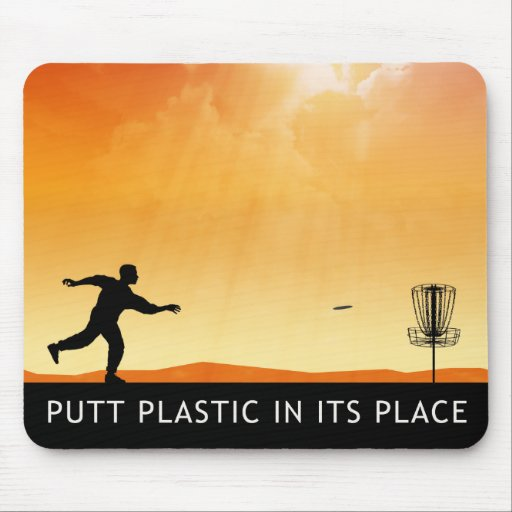 Putt Plastic In Its Place Mouse Pads
