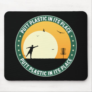 Putt Plastic In Its Place Mousepads