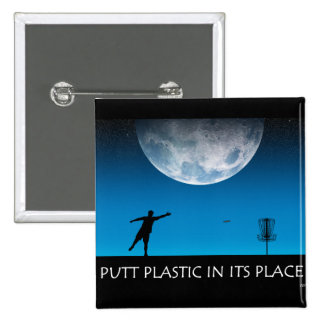 Putt Plastic In Its Place Pinback Button