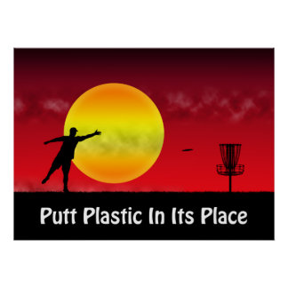 Putt Plastic In Its Place Posters