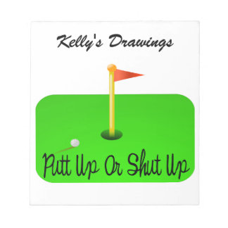 Putt Up Or Shut Up Golf Notepad