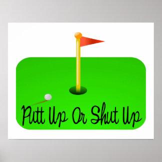 Putt Up Or Shut Up Golf Poster