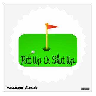 Putt Up Or Shut Up Golf Wall Decal