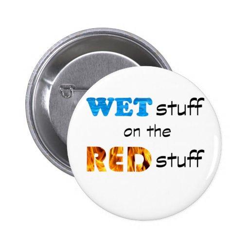 Puttin la materia mojada en la materia roja pin redondo 5 cm