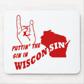 Puttin' The Sin In Wisconsin Mouse Pad