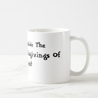Putting Aside The Unfortunate Misgivings Of The... Coffee Mug