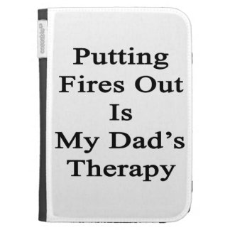 Putting Fires Out Is My Dad's Therapy Kindle Folio Cases