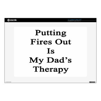 Putting Fires Out Is My Dad's Therapy Laptop Decals