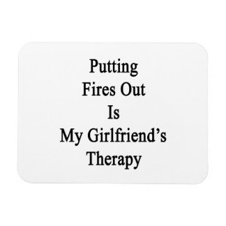 Putting Fires Out Is My Girlfriend's Therapy. Rectangular Photo Magnet