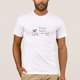 Putting Your Foot/Paw in Your Mouth T-Shirt