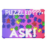 Puzzled?   Ask!  I-Pad Case Case For The iPad Mini
