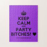 [Crown] keep calm and party bitches! [Love heart]  Puzzles