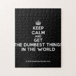 [Crown] keep calm and get the dumbest things in the world  Puzzles