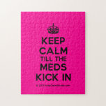 [Crown] keep calm till the meds kick in  Puzzles