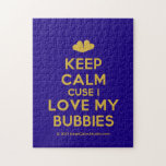 [Two hearts] keep calm cuse i love my bubbies  Puzzles