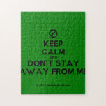 [No sign] keep calm and don't stay away from me  Puzzles