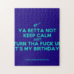 [Electric guitar] ya betta not keep calm just turn tha fuck up it's my birthday!  Puzzles
