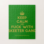 [Crown] keep calm and fuck with skeeter gang  Puzzles