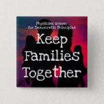 "PWDP families button pin<br><div class=""desc"">Keep families together button pin</div>"