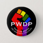 "PWDP rainbow fist button<br><div class=""desc"">PWDP name with rainbow fist,  available in button pin; variety of sizes available.</div>"