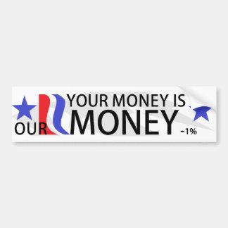 PY   Your Money is R-Money bumper sticker