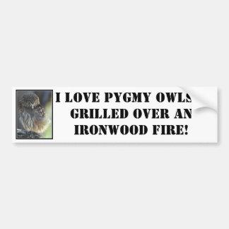 pygmy-owl, I love Pygmy Owls...grilled over an ... Bumper Sticker