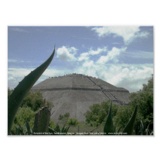 Pyramid of the Sun, Teotihuacan, Mexico Poster