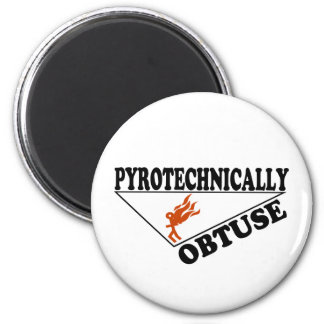 Pyrotechnically Obtuse Fridge Magnet