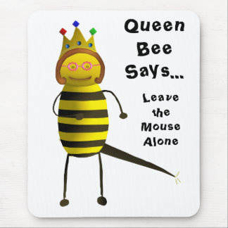Q-B-2, QueenBeeSays..., Leave the Mouse Alone Mouse Pad